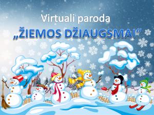 Virtuali paroda Žiemos džiaugsmai